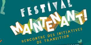 Save the date : Festival Maintenant !
